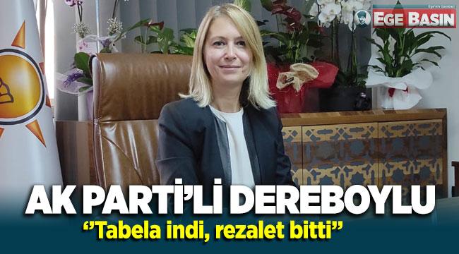AK Parti Karşıyaka İlçe Başkanı Didem Dereboylu ''Tabela indi, rezalet bitti''