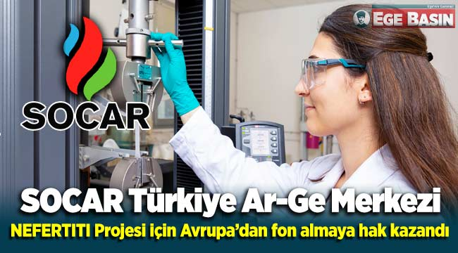 SOCAR Türkiye Ar-Ge Merkezi, NEFERTITI Projesi için Avrupa'dan fon almaya hak kazandı