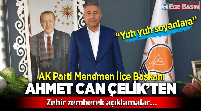 AK Parti İlçe Başkanı Ahmet Can Çelik'ten CHP Menemen'e zehir zemberek açıklamalar