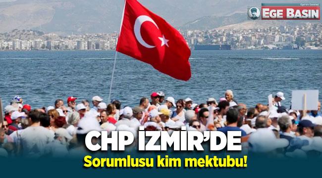 CHP İzmir'de Sorumlusu kim mektubu!