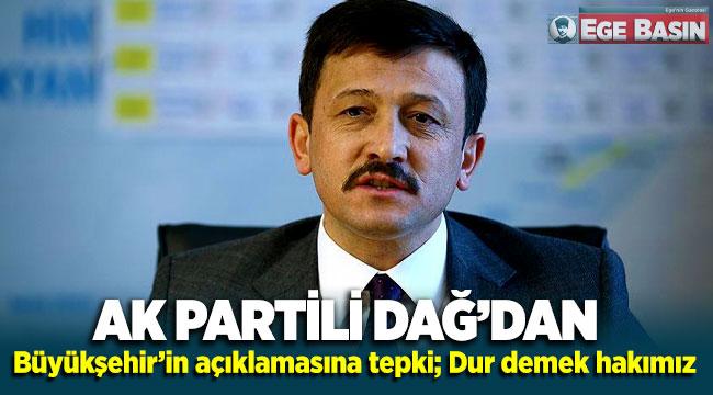 AK Partili Dağ'dan Büyükşehir'in açıklamasına tepki: Dur demek hakkımız!