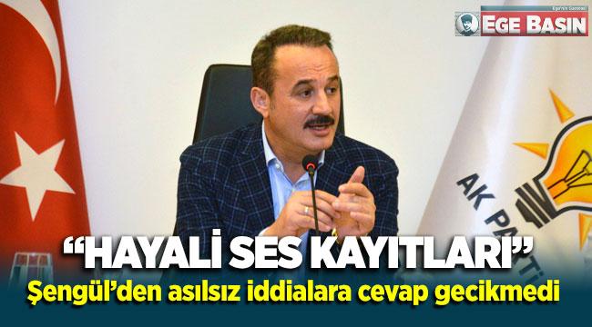 """AK Partili Aydın Şengül'den asılsız iddialara cevap gecikmedi """"Hayali ses kayıtları"""""""