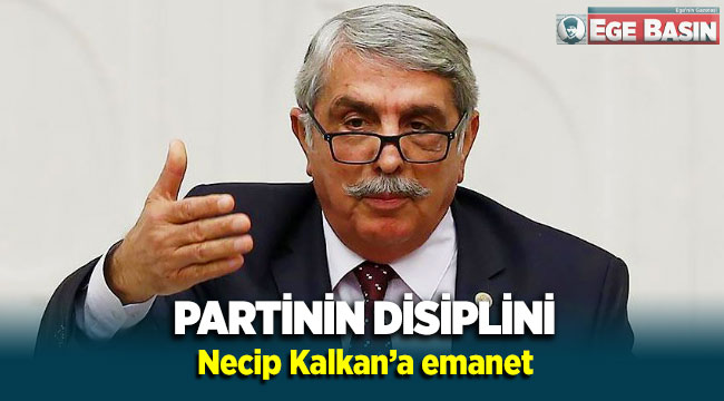 AK Parti İzmir'in Disiplini Necip Kalkan'a emanet