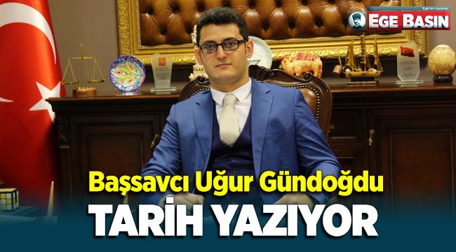 Menemen Cumhuriyet Başsavcısı Uğur Gündoğdu tarih yazıyor!