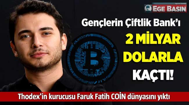 Thodex'in kurucusu Faruk Fatih Özer 2 milyar dolarla kaçtı!