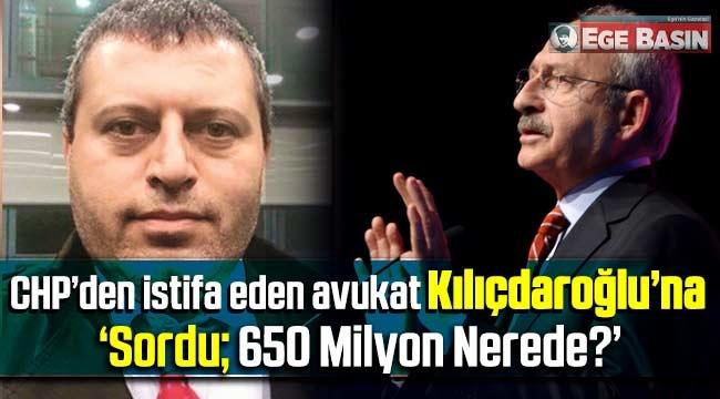 CHP'den istifa eden avukat Mustafa Çiçek Kılıçdaroğlu'na sordu: Sorumsuzca harcanan 650 milyon nerede?