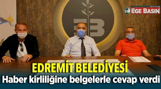 Edremit Belediyesi haber kirliliğine belgelerle cevap verdi