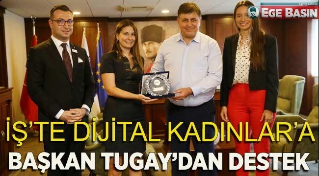 """""""İş'te Dijital Kadınlar""""a Başkan Tugay'dan destek"""